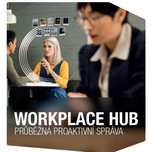 Workplace Hub, proaktivní management